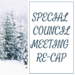SPECIAL COUNCIL MEETING RE-CAP