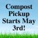 Compost Pickup Begins May 3rd!